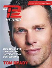 Tb12 method - how to achieve a lifetime of sustained peak performance