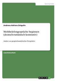 Mobiltelefongesprache Beginnen (Deutsch-Rumanisch Kontrastiv)