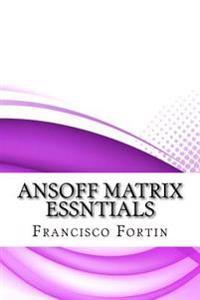 Ansoff Matrix Essntials