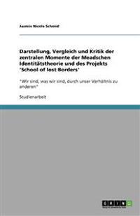 Darstellung, Vergleich Und Kritik Der Zentralen Momente Der Meadschen Identitatstheorie Und Des Projekts 'School of Lost Borders'