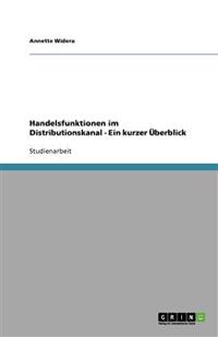 Handelsfunktionen Im Distributionskanal - Ein Kurzer Uberblick