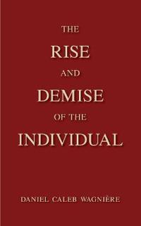 The Rise and Demise of the Individual