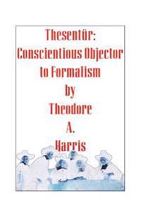 Thesentur: Conscientious Objector to Formalism
