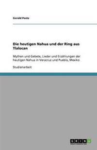 Die heutigen Nahua und der Ring aus Tlalocan