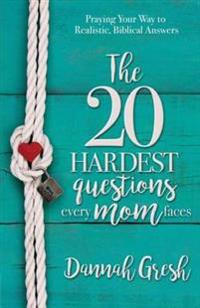 20 Hardest Questions Every Mom Faces