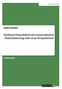 Neidharts Frauenbild in Den Sommerliedern - Diskriminierung Oder Neue Perspektiven?