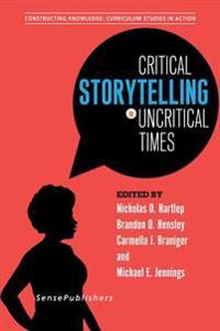 Critical Storytelling in Uncritical Times: Undergraduates Share Their Stories in Higher Education
