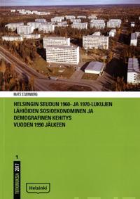 Helsingin seudun 1960- ja 1970-lukujen lähiöiden sosioekonominen ja demografinen kehitys vuoden 1990 jälkeen
