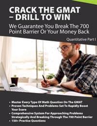 Crack the GMAT - Drill to Win: Quantitative Part 1