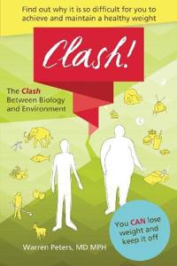 The Clash: Between Biology and Environment: Why It Is Difficult to Achieve and Maintain a Healthy Weight
