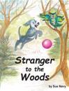 Stranger to the Woods
