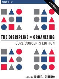 Discipline of Organizing: Core Concepts Edition