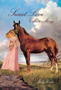 Sweet Love Ella's Story