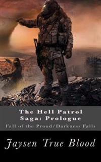 The Hell Patrol Saga: Prologue: Fall of the Proud/Darkness Falls
