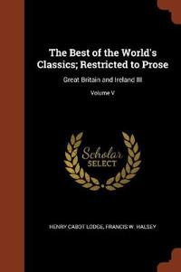 The Best of the World's Classics; Restricted to Prose