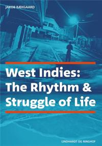 West Indies: The Rhythm & Struggle of Life