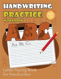 Handwriting Practice Workbook: Letter Tracing Book for Preschoolers: Tracing Letters Workbook Kindergarten (Cute Animals Alphabet Version)