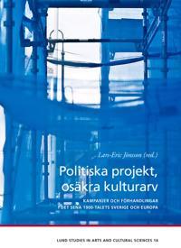 Politiska projekt, osäkra kulturarv