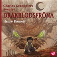 Charles Grandpiers äventyr: Drakblodsfröna