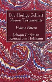 Die Heilige Schrift Neuen Testaments, Volume Fifteen