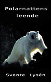 Polarnattens leende : ett vildmarksår på norra Svalbard