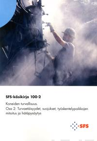 SFS-Käsikirja 100-2:2017 Koneiden turvallisuus