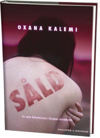 Såld : en kvinnas berättelse om sin helvetesresa i Europas sexindustri