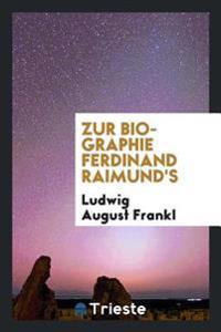 Zur Biographie Ferdinand Raimund's