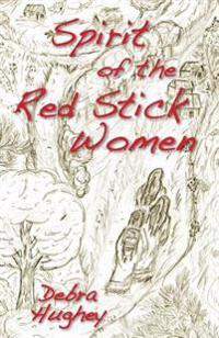 Spirit of the Red Stick Women
