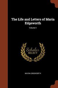 The Life and Letters of Maria Edgeworth; Volume II