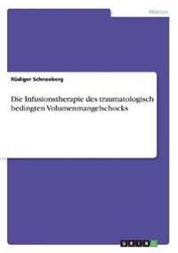 Die Infusionstherapie des traumatologisch bedingten Volumenmangelschocks