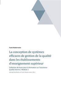 La Conception de Systemes Efficaces de Gestion de la Qualite Dans Les Etablissements D'Enseignement Superieur Et de la Recherche