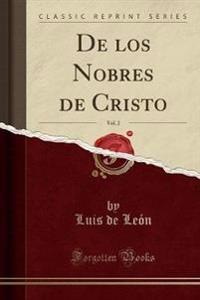 De los Nobres de Cristo, Vol. 2 (Classic Reprint)