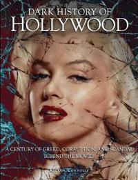 Dark History of Hollywood
