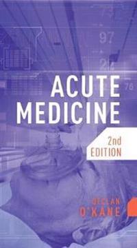 Acute medicine, second edition