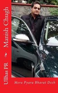 Manish Chugh: Mera Pyara Bharat Desh