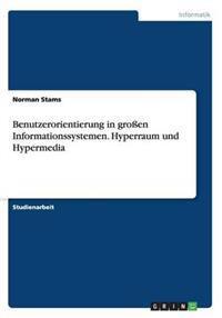 Benutzerorientierung in Groen Informationssystemen. Hyperraum Und Hypermedia