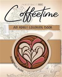 Coffeetime: An Adult Coloring Book