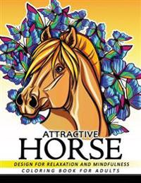 Attractive Horse Coloring Books for Adults: Adult Coloring Book