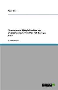 Grenzen Und Moglichkeiten Der Ubersetzungskritik: Der Fall Enrique Beck