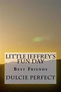 Little Jeffrey's Fun Day: Best Friends