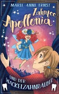 Zahnfee Apollonia Und Der Wackelzahnrauber