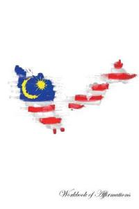 Malaysia Workbook of Affirmations Malaysia Workbook of Affirmations