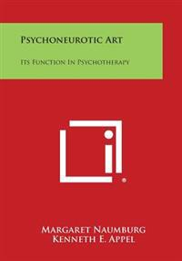 Psychoneurotic Art: Its Function in Psychotherapy
