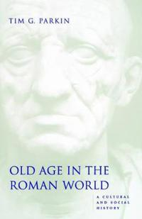 Old Age in the Roman World