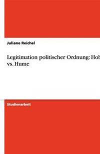 Legitimation Politischer Ordnung: Hobbes vs. Hume
