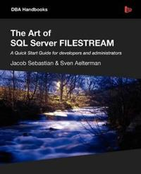 The Art of SQL Server FILESTREAM