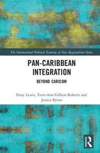 Pan-Caribbean Integration: Beyond Caricom