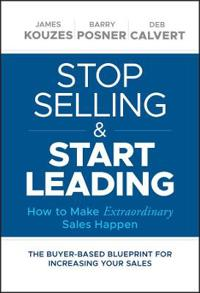 Stop Selling & Start Leading