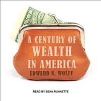 A Century of Wealth in America